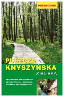 Puszcza Knyszyńska z bliska - Przewodnik